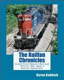 The Railfan Chronicles: Grand Trunk Western Railroad, Book 2, Pontiac Operations, Byron Babbish, 149938226X