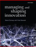 Managing and Shaping Innovation, Conway, Steve and Steward, Fred, 0199262268