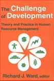 The Challenge of Development : Theory and Practice in Human Resource Management, , 0202362264