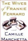 Wives of Frankie Ferraro, Camille Marchetta, 0312182260