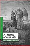 A Theology of Public Life, Mathewes, Charles T., 0521832268