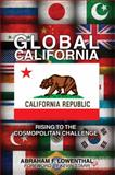 Global California : Rising to the Cosmopolitan Challenge, Lowenthal, Abraham F., 0804762260