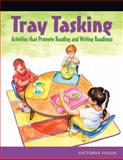 Tray Tasking : Activities That Promote Reading and Writing Readiness, Folds, Victoria, 1401872263