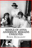 Riddle of Anna Anderson Remains Unsolved, Boris Romanov, 149364226X