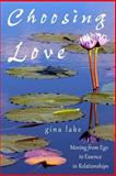 Choosing Love, Gina Lake, 1497462266