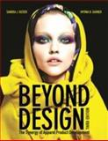 Beyond Design, 2nd Edition : The Synergy of Apparel Product Development, Keiser, Sandra J. and Garner, Myrna B. H., 1609012267