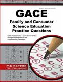 GACE Family and Consumer Science Education Practice Questions : GACE Practice Tests and Exam Review for the Georgia Assessments for the Certification of Educators, GACE Exam Secrets Test Prep Team, 163094226X