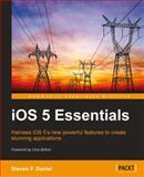 IOS 5 Essentials, Steven F. Daniel, 1849692262