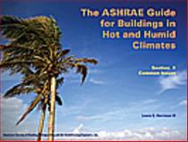 The ASHRAE Guide for Buildings in Hot and Humid Climates : Section 1, Common Issues, Harriman, Lewis G., 3rd, 1933742267