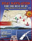 Boat Navigation for the Rest of Us : Finding Your Way by Eye and Electronics, Brogdon, Bill, 0071372261