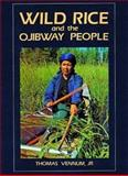 Wild Rice and the Ojibway People, Thomas Vennum, 087351226X