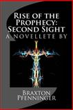 Rise of the Prophecy: Second Sight, Braxton Pfenninger, 1495472264
