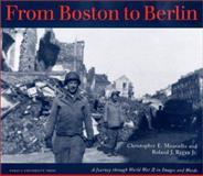 From Boston to Berlin, Christopher E. Mauriello and Roland Regan, 1557532265
