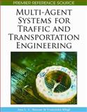 Multi-Agent Systems for Traffic and Transportation Engineering, Ana L. C. Bazzan, 1605662267