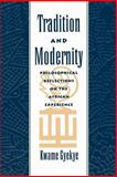 Tradition and Modernity : Philosophical Reflections on the African Experience, Gyekye, Kwame, 0195112261