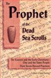 The Prophet of the Dead Sea Scrolls, Upton C. Ewing, 0930852265