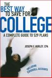 The Best Way to Save for College : A Complete Guide to 529 Plans, Hurley, Joseph F., 0967032261