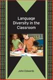 Language Diversity in the Classroom, Edwards, John, 1847692265