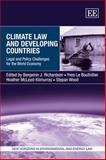 Climate Law and Developing Countries Legal and Policy Challenges for the World Economy, Scott Richardson, 1848442262