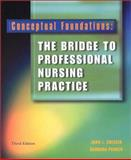Conceptual Foundations : The Bridge to Professional Nursing Practice, Creasia, Joan L. and Parker, Barbara J., 0323012272