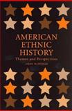 American Ethnic History : Themes and Perspectives, McDonald, Jason, 0813542278