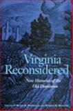 Virginia Reconsidered : New Histories of the Old Dominion, Hardwick Kevin R., Warren R. Hofstra, 0813922275