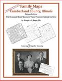 Family Maps of Cumberland County, Illinois, Deluxe Edition : With Homesteads, Roads, Waterways, Towns, Cemeteries, Railroads, and More, Boyd, Gregory A., 1420312278