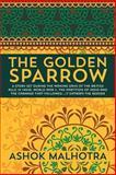 The Golden Sparrow, Ashok Malhotra, 1491082275