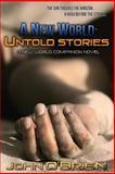 A New World: Untold Stories, John O'Brien, 1499552270