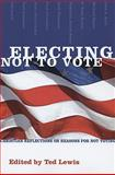 Electing Not to Vote, Ted Lewis, 1556352271