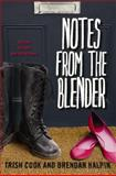 Notes from the Blender, Trish Cook and Brendan Halpin, 1606842277