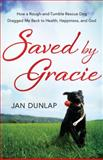 Saved by Gracie, Jan Dunlap, 1780782276