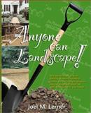 Anyone Can Landscape!, Lerner, Joel M., 1883052270