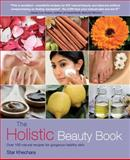 The Holistic Beauty Book, Star Khechara, 1900322277