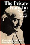The Private Franklin : The Man and His Family, Lopez, Claude-Anne and Herbert, Eugenia W., 039330227X
