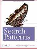 Search Patterns : Design for Discovery, Morville, Peter and Callender, Jeffery, 0596802277