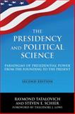 The Presidency and Political Science, Raymond Tatalovich and Steven E. Schier, 0765642271