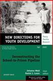 Deconstructing the School-to-Prison Pipeline, Number 99 No. 99 : New Directions for Youth Development, , 0787972274