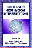 GEOID and Its Geophysical Interpretations, Mr. Petr Vanicek, Nikolaos T. Christou, 0849342279