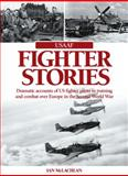 USAAF Fighter Stories, Ian McLachlan, 0857332279