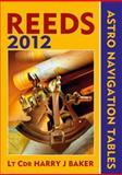 Reeds Astro-Navigation Tables 2012, Baker, Harry J., 1408142279