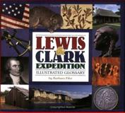Lewis and Clark Expedition Illustrated Glossary, Barbara Fifer, 1560372273