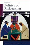 Politics of Risk-Taking 9789089642271