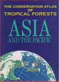 The Conservation Atlas of Tropical Forests : Asia and the Pacific, N. Mark Collins, Jeffrey A. Sayer, 013179227X