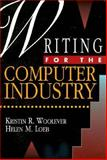 Writing for the Computer Industry, Woolever, Kristin R. and Loeb, Helen M., 0139712275