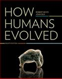 How Humans Evolved, Boyd, Robert and Silk, Joan B., 0393912272