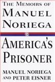 America's Prisoner, Manuel Noriega and Peter Eisner, 0679432272