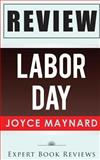 Labor Day: by Joyce Maynard -- Review, Expert Reviews, 1495952274