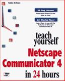 Teach Yourself Netscape Communicator 4 in 24 Hours, Galen A. Grimes, 1575212277