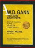 W. D. Gann Treasure Discovered : Simple Trading Plans for Stocks and Commodities, Krausz, Robert, 1592802273